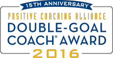 Positive Coaching Alliance | Double-Goal Coach Award 2016